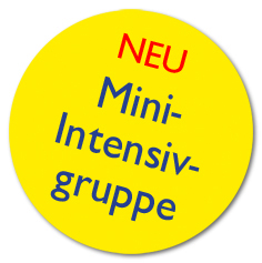 NEU: Mini-Intensivgruppe
